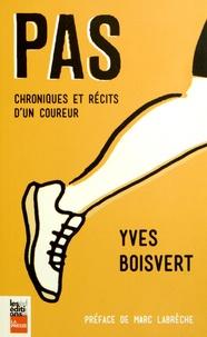 Yves Boisvert - Pas - Chroniques et récits d'un coureur.