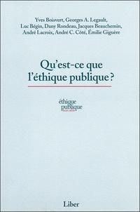 Yves Boisvert et  Collectif - Qu'est-ce que l'éthique publique ?.