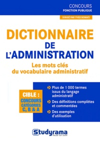 Yves Bomati - Dictionnaire de l'administration - Les mots clés du vocabulaire administratif.