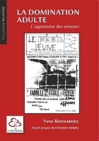 Yves Bonnardel - La domination adulte - L'oppression des mineurs.