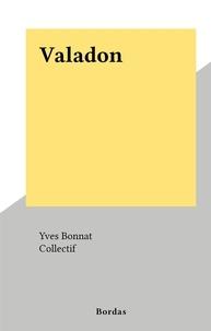 Yves Bonnat et  Collectif - Valadon.