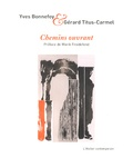 Yves Bonnefoy et Gérard Titus-Carmel - Chemins ouvrant.