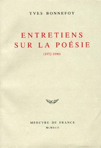 Entretiens sur la poésie. 1972-1990