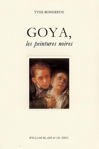 Yves Bonnefoy - Goya, les peintures noires.