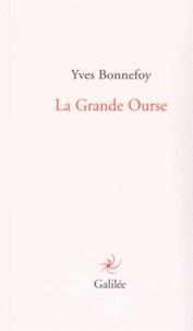 Yves Bonnefoy - La Grande Ourse - Suivi de Dedans, dehors ?.