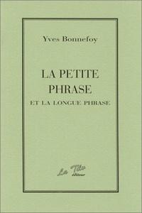 Yves Bonnefoy - La petite phrase et la longue phrase.