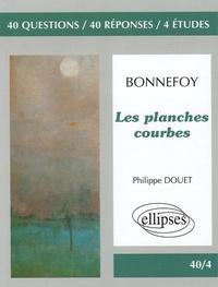 Yves Bonnefoy et Philippe Douet - Les planches courbes - 40 Questions, 40 réponses, 4 études.