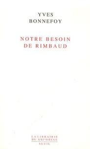 Yves Bonnefoy - Notre besoin de Rimbaud.