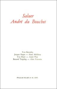 Yves Bonnefoy et Jacques Dupin - Saluer André du Bouchet.