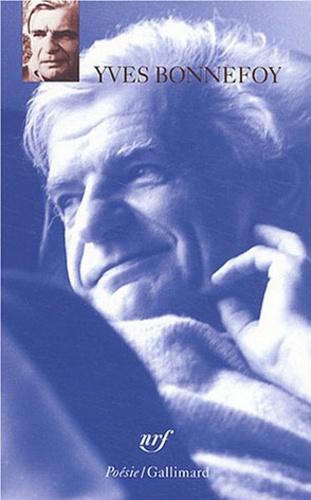 Yves Bonnefoy - Yves Bonnefoy Coffret 3 volumes : Les planches courbes. Ce qui fut sans lumière. Poèmes.