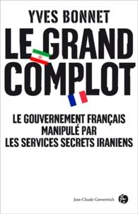 Yves Bonnet - Le grand complot.