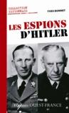 Yves Bonnet - Les espions d'Hitler.
