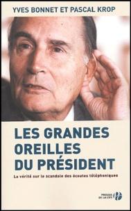 Yves Bonnet et Pascal Krop - Les grandes oreilles du président.