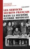 Yves Bonnet - Les services secrets français dans la Seconde Guerre mondiale.