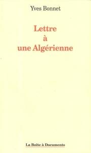 Yves Bonnet - Lettre à une Algérienne.