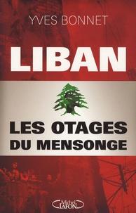 Yves Bonnet - Liban : les otages du mensonge.