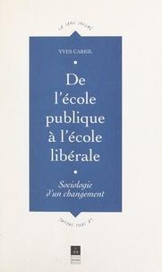 Yves Bonny et Jean-Manuel de Queiroz - De l'école publique à l'école libérale - Sociologie d'un changement.