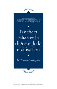 Yves Bonny et Jean-Manuel de Queiroz - Norbert Elias et la théorie de la civilisation - Lectures et critiques.