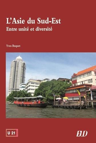 L'Asie du Sud Est Entre unité et diversité Grand Format