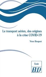 Yves Boquet - Le transport aérien, des origines à la crise COVID-19.