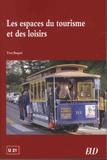 Yves Boquet - Les espaces du tourisme et des loisirs.