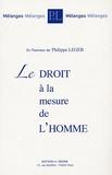 Yves Bot et Jean-Marie Coulon - Le droit à la mesure de l'homme - Mélanges en l'honneur de Philippe Léger.