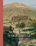 Yves Bottineau-Fuchs - L'abbaye Notre-Dame d'Aiguebelle - L'art cistercien réinventé.