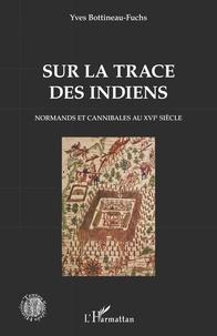 Galabria.be Sur la trace des Indiens - Normands et cannibales au XVIe siècle Image