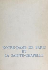 Yves Bottineau et H. Adant - Notre-Dame de Paris et la Sainte-Chapelle.