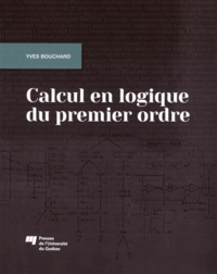 Yves Bouchard - Calcul en logique du premier ordre.