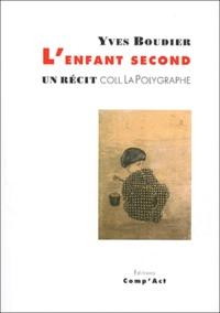 Yves Boudier - L'enfant second - (un réçit).
