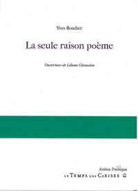 Yves Boudier - La seule raison poème.