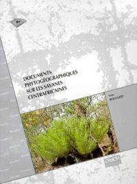 Yves Boulvert - Documents phytogéographiques sur les savanes centrafricaines.