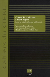 Yves Bourassa et Alexandre Landry - Critique des savoirs sous l'Ancien Régime - Erosion des certitudes et émergence de la libre pensée.