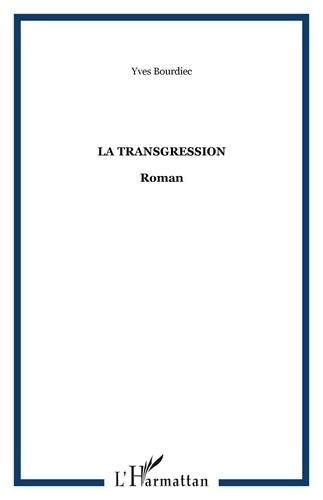 Yves Bourdiec - La transgression.