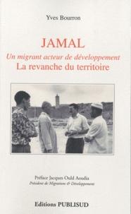 Yves Bourron - Jamal, un migrant acteur de développement : La revanche du territoire.