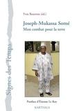Yves Bourron - Joseph-Mukassa Somé - Mon combat pour la terre.