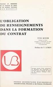 Yves Boyer et  Faculté de droit et de science - L'obligation de renseignements dans la formation du contrat.