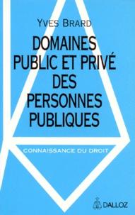 Yves Brard - Domaines public et privé des personnes publiques.