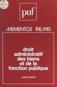 Yves Brard et Maurice Duverger - Droit administratif des biens et de la fonction publique.