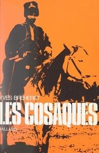 Yves Bréhèret et Dominique Venner - Les Cosaques.