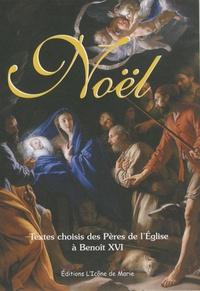 Yves Bretagne - Noël - Textes choisis des Pères de l'Eglise à Benoît XVI.