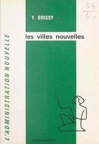 Yves Brissy et Roland Drago - Les villes nouvelles - Le rôle de l'État et des collectivités locales.