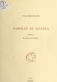 Yves Broussard et Daniel Leuwers - Paroles de silence.