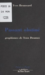 Yves Broussard - Passant obstiné.