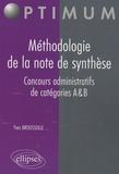 Yves Broussolle - Méthodologie de la note de synthèse, concours administratifs de catégories A et B.