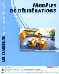 Yves Broussolle - Modèles de délibérations - Guide d'aide à la rédaction des actes administratifs, communes et groupements de communes.