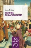 Yves Bruley - Histoire du catholicisme.