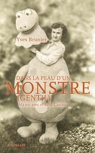 Yves Brunier et Carine Songeon-Riondel - Dans la peau d'un monstre (gentil) - Ma vie avec et sans Casimir.