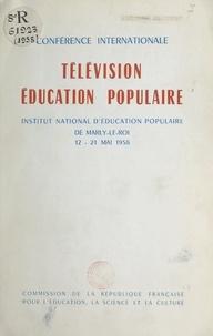 """Yves Brunsvick et Etienne Lalou - Conférence internationale """"Télévision, éducation populaire"""" - Institut National d'Éducation Populaire de Marly-le-Roi, 12-21 mai 1958."""